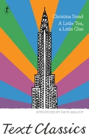 A Little Tea, a Little Chat ebook by Christina Stead,David Malouf