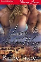 Love Our Own Way ebook by Raine Fisher