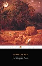 The Complete Poems ebook by John Keats