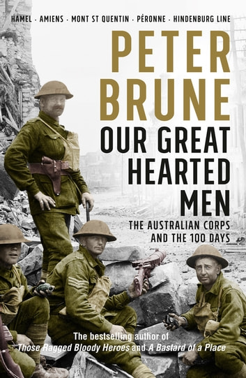 Our Great Hearted Men - The Final Victories ebook by Peter Brune