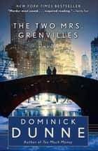 The Two Mrs. Grenvilles - A Novel eBook by Dominick Dunne
