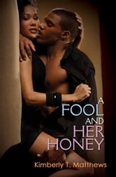 A Fool and Her Honey ebook by Kimberly T. Matthews