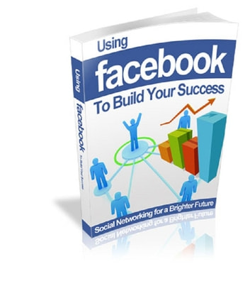Using Facebook To Build Your Success ebook by Anonymous