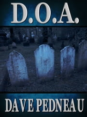 D.O.A - A Whit Pynchon Mystery ebook by Dave Pedneau