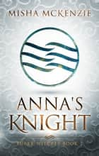 Anna's Knight ebook by Misha McKenzie