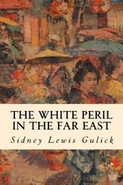 The White Peril in the Far East ebook by Sidney Lewis Gulick
