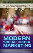 Modern Social Media Marketing ebook by David Jones