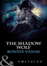 The Shadow Wolf (Mills & Boon Nocturne) ebook by Bonnie Vanak