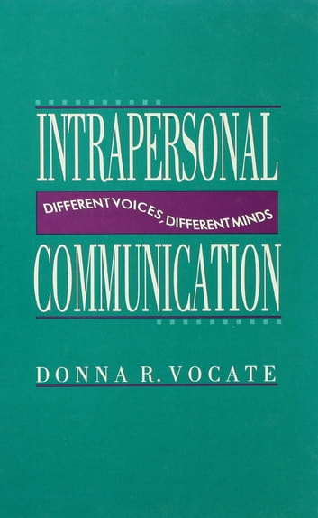 Intrapersonal Communication - Different Voices, Different Minds ebook by