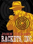 Rackets, Inc.: A Johnny Merak Classic Crime Novel eBook by John Glasby