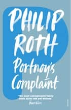 Portnoy's Complaint eBook by Philip Roth