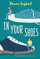 In Your Shoes ebook by Donna Gephart