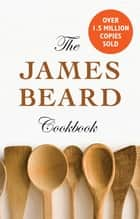 The James Beard Cookbook 電子書 by James Beard