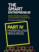 The Smart Entrepreneur (Part IV: Marshalling resources) ebook by Bart Clarysse, Sabrina Kiefer
