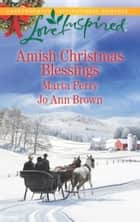 Amish Christmas Blessings: The Midwife's Christmas Surprise / A Christmas to Remember (Mills & Boon Love Inspired) ebook by Marta Perry, Jo Ann Brown