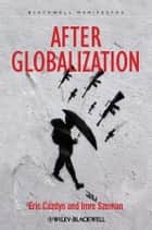 After Globalization ebook by Eric Cazdyn, Imre Szeman