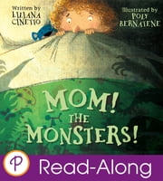 Mom! The Monsters! ebook by Lilliana Cinetto,Poly Bernatene