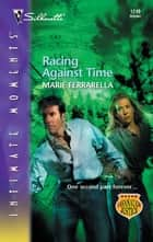 Racing Against Time ebook by Marie Ferrarella