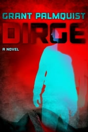 Dirge ebook by Grant Palmquist