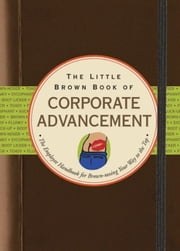 The Little Brown Book of Corporate Advancement ebook by Nicholas Noyes