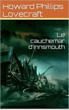 Le cauchemar d'Innsmouth ebook by Howard Phillips Lovecraft