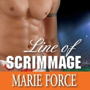Line of Scrimmage audiobook by Marie Force
