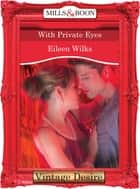 With Private Eyes (Mills & Boon Desire) (Dynasties: The Barones, Book 11) ebook by Eileen Wilks