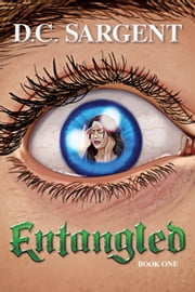 Entangled: Book One ebook by D.C. Sargent