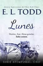 Lunes - Atemporal, #1 ebook by E. L. Todd