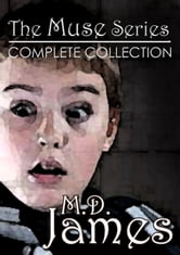 The Muse Saga: Complete Collection (The Muse Series - ALL 6 Books) ebook by M.D. James