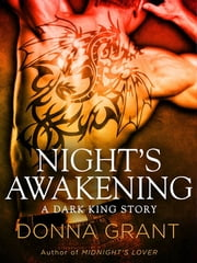 Night's Awakening - A Dark King Story ebook by Donna Grant