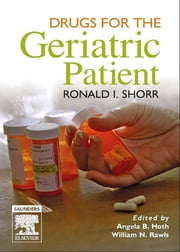 Drugs for the Geriatric Patient - Text with BONUS Handheld Software ebook by Ronald I. Shorr
