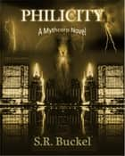 Philicity ebook by S.R. Buckel
