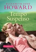 Tempo Suspenso ebook by Elizabeth Jane Howard