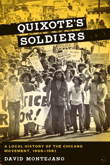 Chicano the history of the mexican american civil rights movement quixotes soldiers ebook by david montejano 9780292778641 quixotes soldiers a local history of the chicano movement fandeluxe Choice Image