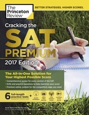 Cracking the SAT Premium Edition with 6 Practice Tests, 2017 - The All-in-One Solution for Your Highest Possible Score ebook by Princeton Review