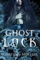 Ghost Lock (World of Ghost Exile short story) ebook by Jonathan Moeller
