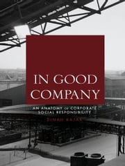 In Good Company - An Anatomy of Corporate Social Responsibility ebook by Dinah Rajak