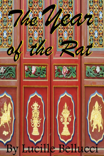 The Year of the Rat ebook by Lucille Bellucci