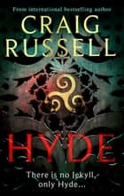 Hyde - A thrilling Gothic masterpiece from the internationally bestselling author ebook by Craig Russell