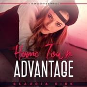 Home Town Advantage - A Transgender Romance audiobook by Claudia Kirk