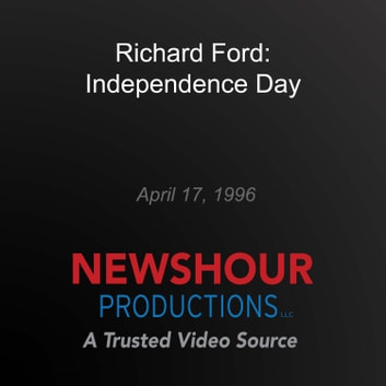 Richard Ford: Independence Day audiobook by PBS NewsHour