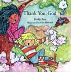 Thank You, God ebook by Holly Bea, Kim Howard