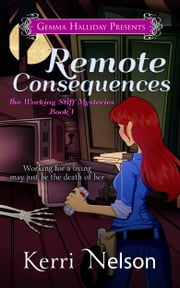Remote Consequences - Working Stiff Mysteries book #1 ebook by Kerri Nelson