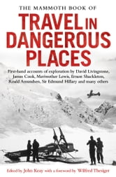 The Mammoth Book of Travel in Dangerous Places ebook by John Keay