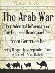 The Arab War ebook by Gertrude Lowthian Bell