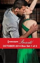 Harlequin Presents October 2014 - Box Set 1 of 2 ebook by Abby Green,Caitlin Crews,Melanie Milburne,Susanna Carr