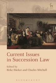 Current Issues in Succession Law ebook by Birke Häcker,Charles Mitchell