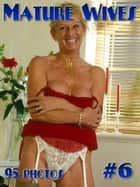 Mature Wives Naked, Volume 6 - Mature MILF Jenny 47, Naked ebook by Sylvia Favour, Angel Delight