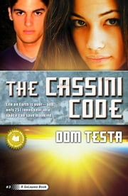 The Cassini Code - A Galahad Book ebook by Dom Testa
